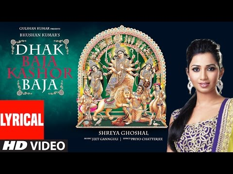 DHAK BAJA KASHOR BAJA Lyrical Video Song || Shreya Ghoshal || Jeet Gannguli || Durga Puja Special