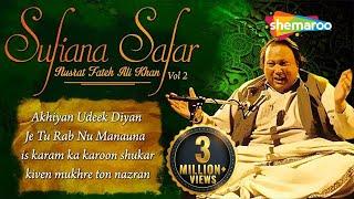 Sufiana Safar with Nusrat Fateh Ali Khan - Vol 2 | Akhiyan Udeek Diyan - Is Karam Ka Karoon Shukar
