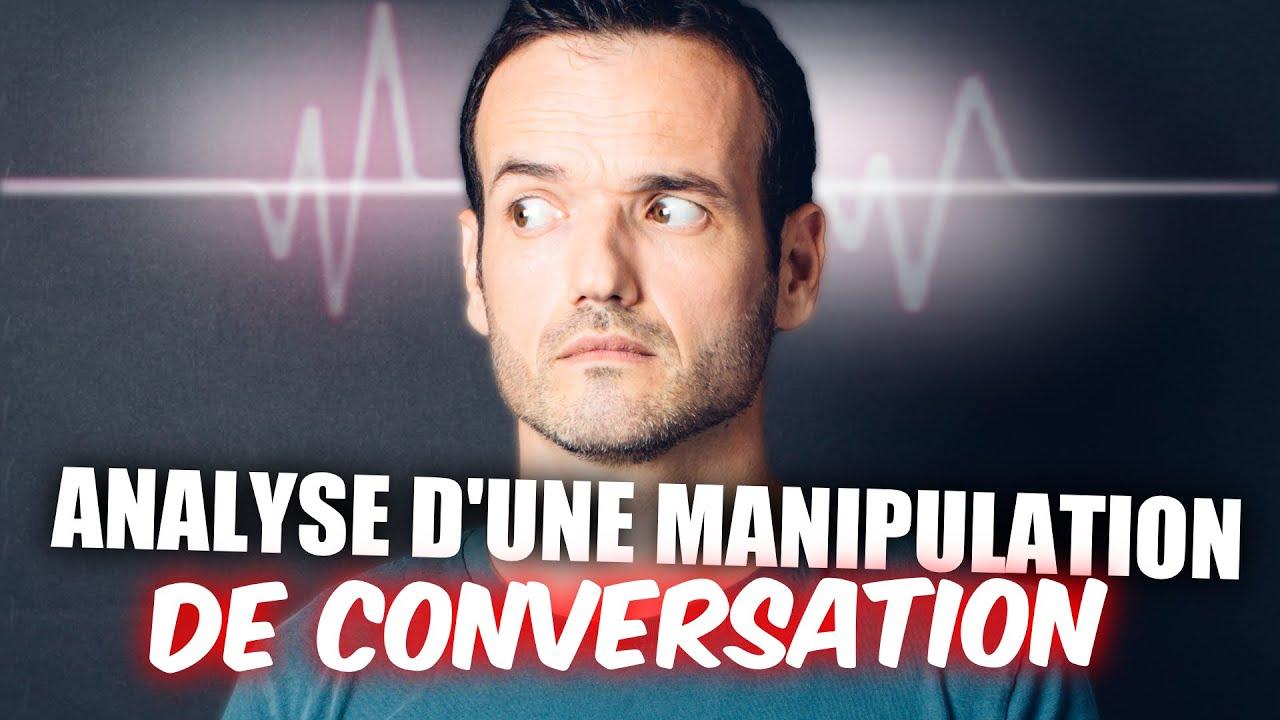 ANALYSE D'UNE CONVERSATION OÙ L'ON MANIPULE L'AUTRE PERSONNE