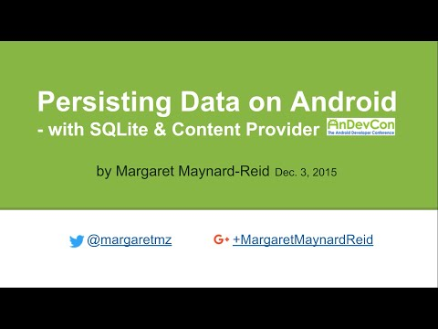 Persisting data with SQLite Database and Content Provider by Margaret Maynard-Reid