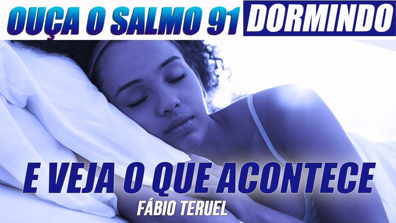 ADORMEÇA ORANDO O SALMO 91 E VEJA O QUE ACONTECE