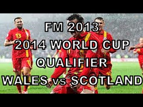 FM 2013: International Manager - Wales vs Scotland