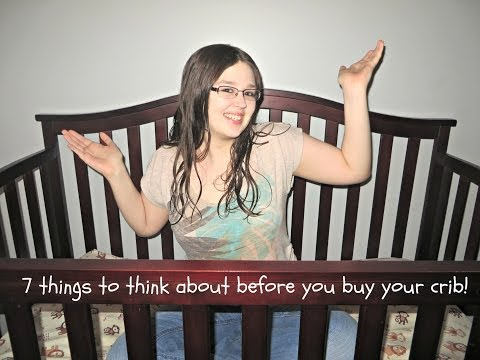 7 THINGS TO THINK ABOUT BEFORE BUYING YOUR CRIB!
