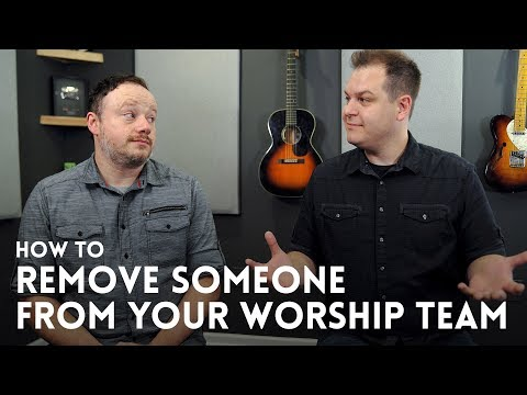 How to remove someone from your worship team // Worship Leader Wednesday