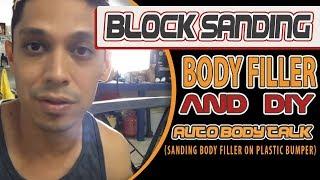 Block-Sanding Body Filler and DIY Auto Body Talk (Sanding Body Filler on Plastic Bumper)