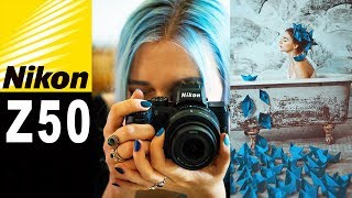 Nikon Z50 | Hands On with Anya Anti
