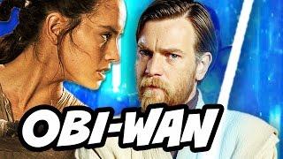 Star Wars Episode 8 Rey Obi-Wan Kenobi Theory Explained