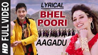 OFFICIAL Bhel Poori Full Video Song with Lyrics || Aagadu || Super Star Mahesh Babu, Tamannaah
