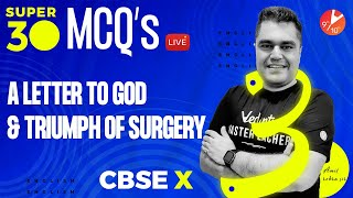 Super 30 - 30 (Most Important and Predicted Term 1 MCQ's)🔥 From A Letter to God & Triumph of Surgery