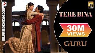 Tere Bina - Guru | Aishwarya Rai Bachchan | Abhishek Bachchan