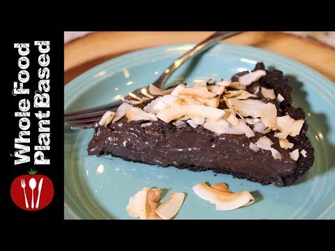 Plant Based Refined Sugar Free Vegan Chocolate Pudding Pie: The Whole Food Plant Based Recipes