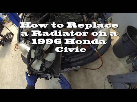 How to Replace a Radiator and Refill a Cooling System on a 1996 Honda Civic