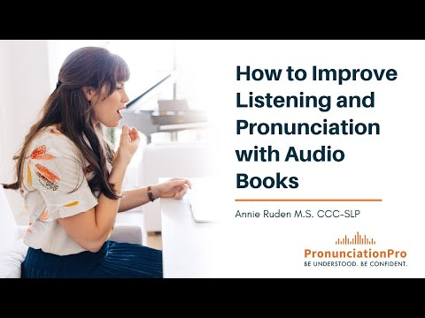 English Pronunciation TIPS: How To Improve Listening & Pronunciation With Audio Books