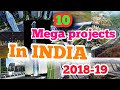 Top 10 Upcoming Mega Projects In India 2018 19 That Will Blow Your Mind 😱
