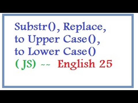 Substring, Replace, to Upper Case,to Lower Case Methods in JS  --   English 25-vlr training