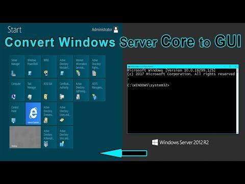 Successfully Convert Windows Server Core to Graphic GUI   Windows Server Core Editions...