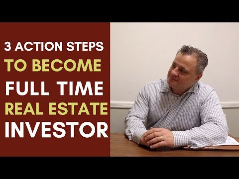 Chat's with Matt 3 Action Steps to take to Become a Full Time Real Estate Investor