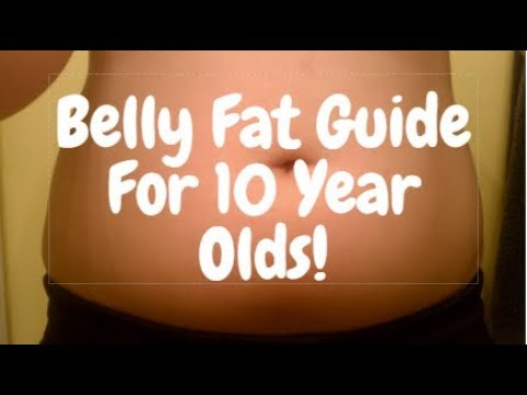 Belly Fat Tutorials - How To Lose Belly Fat For 10 Year Olds