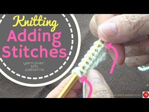 Add Stitches To Knitting - kfb  knit front and back | yarn over | How to add stitches to knitting