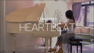 Heartbeat ( Christopher ) - Piano cover by JAZZINN