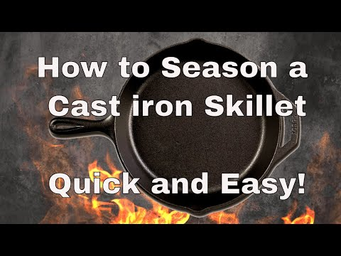 How to season a cast iron skillet. Quick and Easy!