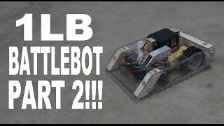 How To Build A 1LB Battlebot Part 2!