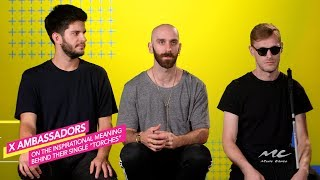 "X Ambassadors on the Meaning of ""Torches"""