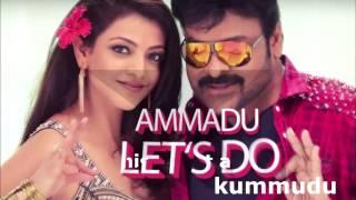 AMMADU Lets Do KUMMUDU -Lyrics (Khaidi No 150) Chiranjeevi Kajal