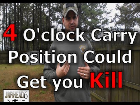 4 O'clock Carry Position Could Get you Kill!