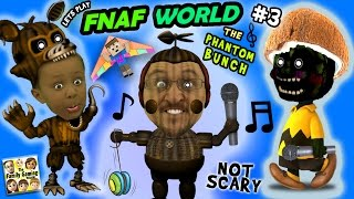 ♫ FNAF WORLD ♫ #3: THE PHANTOM BUNCH! w/ FGTEEV Duddy & Chase (More Talk, Less Gameplay)