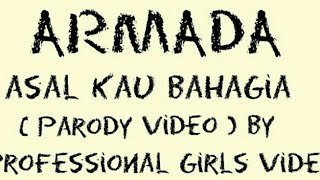 ARMADA - Asal Kau Bahagia - cover video clip by Profession Girls Video