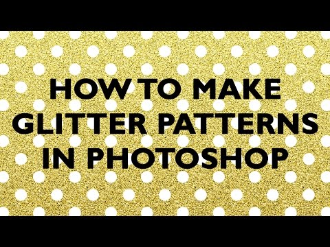 how to make glitter patterns in Photoshop