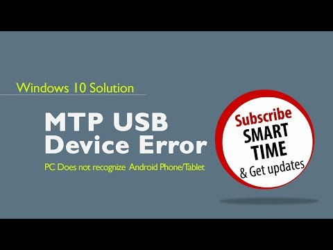 SOLUTION - MTP Error USB Device | PC Does not recognize Android Phone/Tablet | Win10 | 100% Working