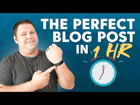 How to Write a Perfect Blog Post in One Hour