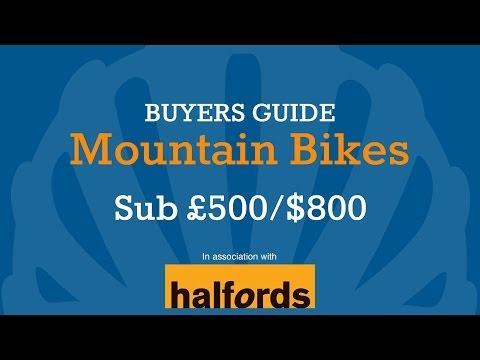 Mountain Bike Buyer's Guide - Sub £500/$800