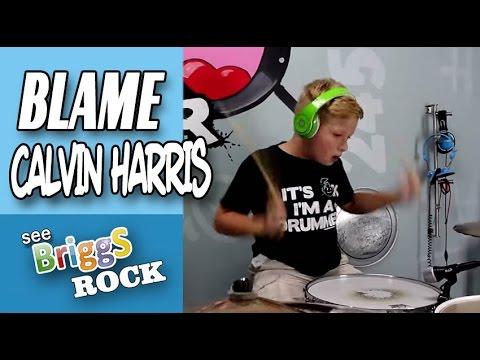 Blame  Calvin Harris Drum Cover See Briggs Rock