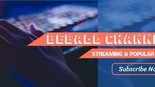 BeBall Channel Videos