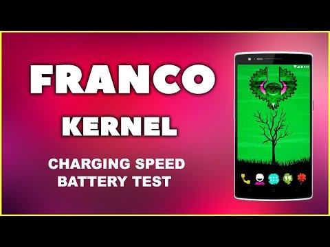 Franco Kernel Amazing Battery Life | Faster charging for Android Phones
