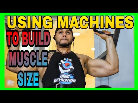 Use Machines To Build Muscle Size Fast: BEST WAY TO GAIN MASS
