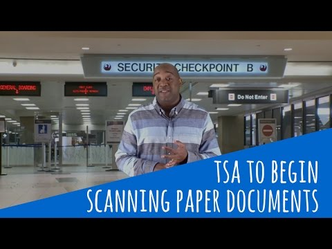 TSA To Begin Scanning Your Paper Documents | Airport Security