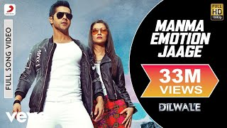 Manma Emotion Jaage - Dilwale | Varun Dhawan | Kriti Sanon | Pritam | Full Song Video