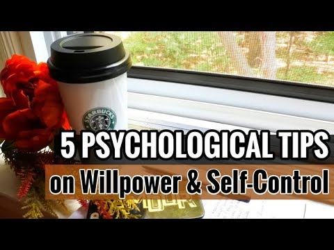 5 Psychological Tips on Willpower & Self-Control