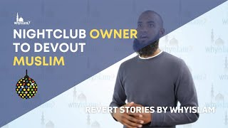 From Night Club Owner to a Devout Muslim: A Journey to Islam