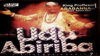 UDU ABIRIBA...........KING ABABANNA (onye kacha aku)