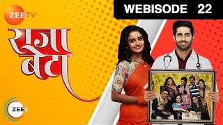 Rajaa Betaa - Episode 22 - Feb 08, 2019 | Webisode | Watch Full Episode on ZEE5