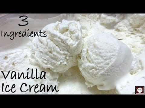 मात्र 3 सामग्रियों से बनाए वैनिला आइस क्रीम | Vanilla Ice Cream | 3 Ingredient Vanilla Ice Cream