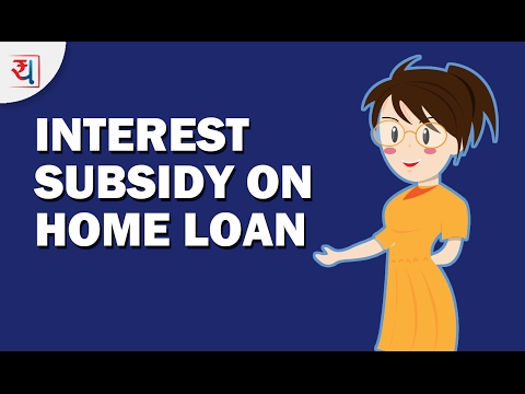 Interest Subsidy on Home Loan | Credit Linked Subsidy Scheme (CLSS) | Home Loan Subsidy