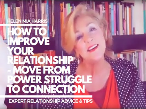 How to improve your relationship - How to move from Power Struggle to Connection