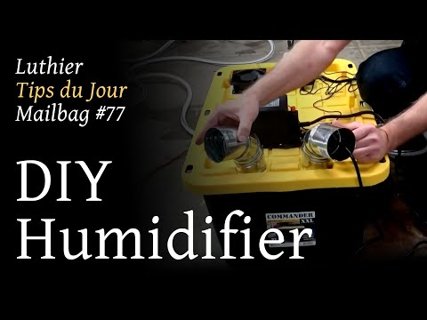 Luthier Tips du Jour Mailbag 77 - DIY humidifier with ultrasonic mist makers