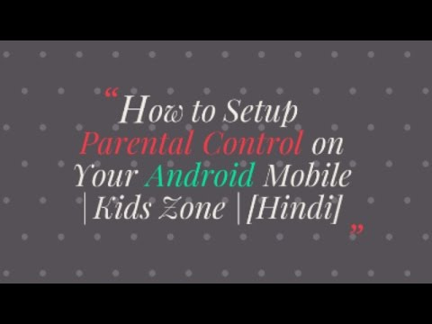 Hindi - How to setup parental control on your android mobile | Kids Zone | android apps safety